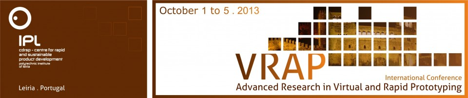 International Conference on Advanced Research in Virtual and Rapid Prototyping